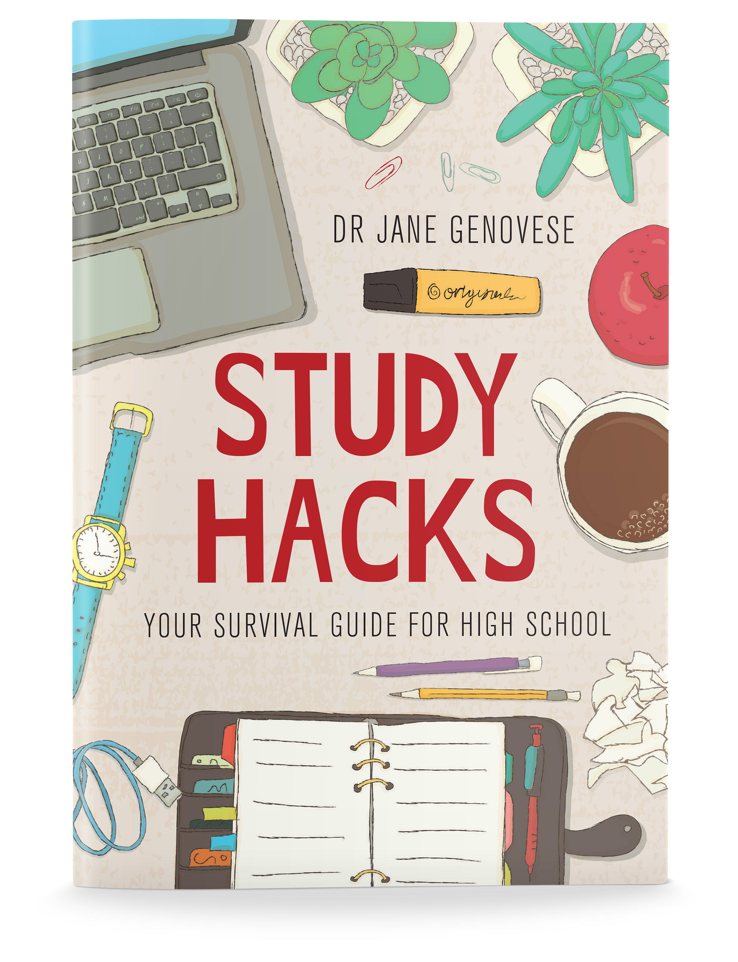 NEW RELEASE- Study Hacks: Your Survival Guide for High School