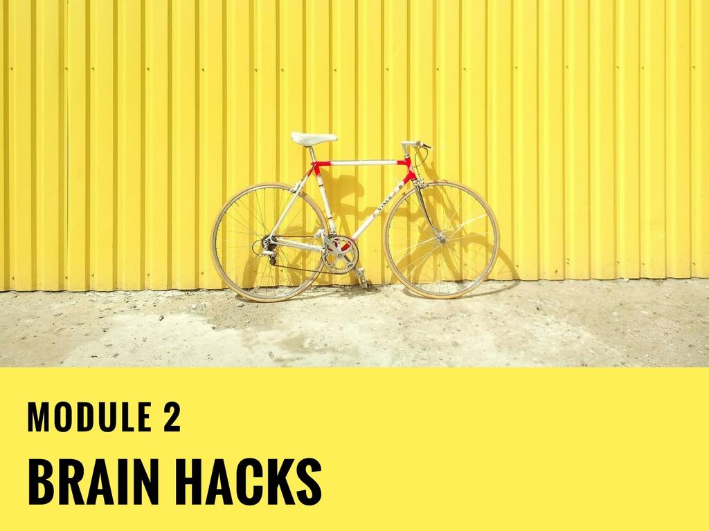 Module-2 Brain Hacks