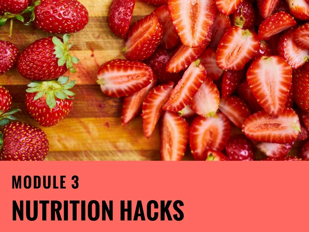 Module-3 Nutrition Hacks