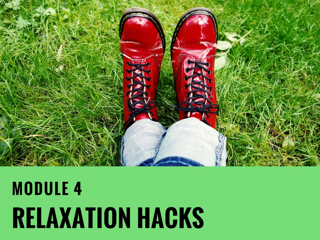 Module-4 Relaxation Hacks